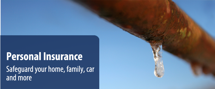 Personal Insurance - Safeguard your home, family, car and more